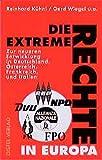 Die extreme Rechte in Europa. Zur neueren Entwicklung in Deutschland, Österreich, Frankreich und Italien - Reinhard Kühnl