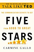 Five Stars: The Communication Secrets to Get from Good to Great (International Edition)