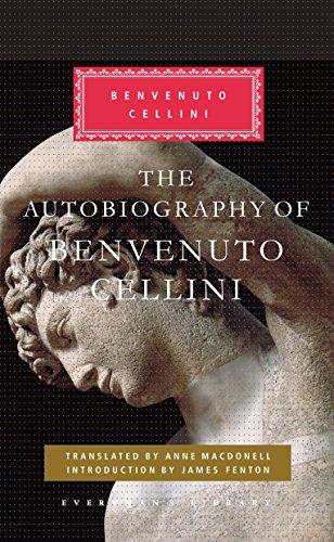 The Autobiography of Benvenuto Cellini (Everyman's Library Classics Series)