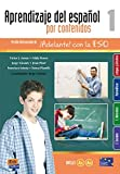 Aprendizaje por contenidos. Libro del alumno. Con espansione online. Per le Scuole superiori: Aprendizaje por contenidos 1 - Alumno (Aprendizaje español por contenidos) de Jorge Girones Morcillo (1 ene 2012) Tapa blanda