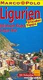 Marco Polo Reiseführer Ligurien, Italienische Riviera, Cinque Terre - Rainer Stiller
