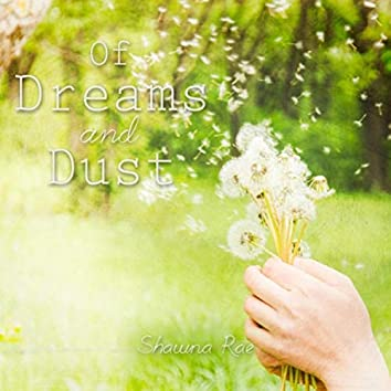 Of Dreams and Dust