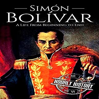 Simón Bolívar: A Life from Beginning to End cover art