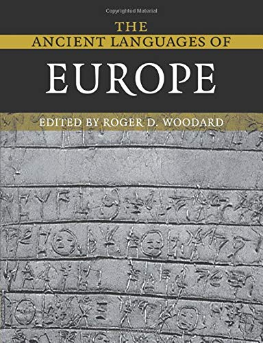 Compare Textbook Prices for The Ancient Languages of Europe  ISBN 9780521684958 by Woodard, Roger D.