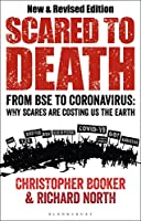 Scared to Death: From BSE to Coronavirus: Why Scares Are Costing Us the Earth