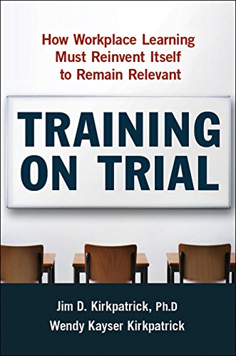 Download Training On Trial: How Workplace Learning Must Reinvent Itself To Remain Relevant 