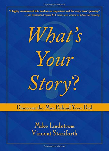 Whats Your Story?: Discover the Man Behind Your Dad