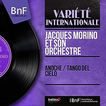 Anoche / Tango del Cielo (Mono Version)