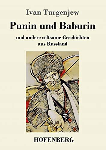 Punin und Baburin: und andere seltsame Geschichten aus Russland
