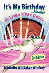Image: It's My Birthday Finally! A Leap Year Story 2nd Edition | Paperback – July 1, 2007 | by Michelle Whitaker Winfrey (Author). Publisher: Hobby House Publishing Group; 2nd ed. edition (July 1, 2007)