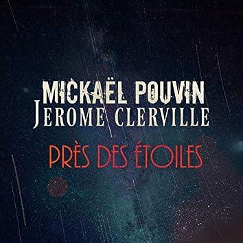 Près des étoiles (feat. Jérôme Clerville)