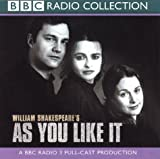 As You Like It a Bbc Radio 3 Full-Cast Dramatisation. Starring Helena Bonham-Carter & Gerard Murphy (BBC Radio Collection)
