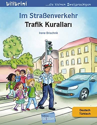 Im Straßenverkehr: Kinderbuch Deutsch-Türkisch: Kinderbuch Deutsch-Türkisch / Trafik Kurallari