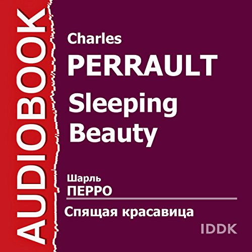 Sleeping Beauty                   De :                                                                                                                                 Charles Perrault                               Lu par :                                                                                                                                 Evgeny Velikhov,                                                                                        Svetlana Nemolyaeva,                                                                                        Rostislav Plyatt,                   and others                 Durée : 56 min     Pas de notations     Global 0,0