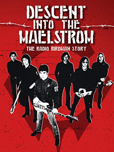 Descent into the Maelstrom - the Radio Birdman Story [OV]