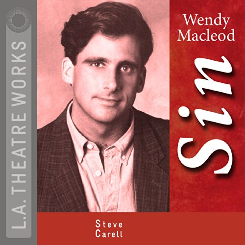 Sin                   By:                                                                                                                                 Wendy MacLeod                               Narrated by:                                                                                                                                 Steve Carell,                                                                                        Kyle Colerider-Krugh,                                                                                        Jeffrey Hutchinson,                   and others                 Length: 1 hr and 47 mins     8 ratings     Overall 3.9