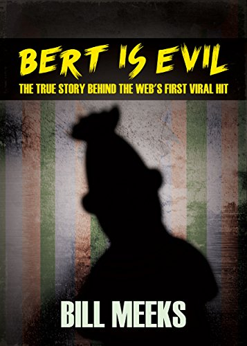 Bert Is Evil: The True Story Behind the Web's First Viral Hit (English Edition)