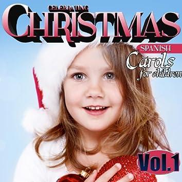 Celebrating Christmas. Spanish Carols for Chindren. Vol. 1