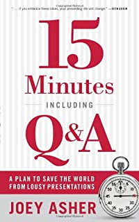 15 Minutes Including Q&A: A Plan to Save the World From Lousy Presentations