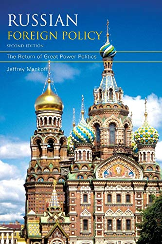Russian Foreign Policy: The Return of Great Power Politics, 2nd Edition (A Council on Foreign Relations Book)
