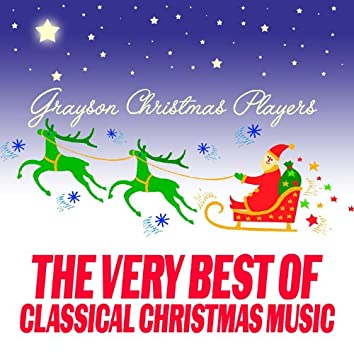 The Very Best Of Classical Christmas Music