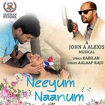 Neeyum Naanum (feat. John A Alexis & Aalaap Raju)
