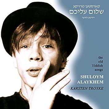 Shuloym Alaykhem (The Old Yiddish Songs)