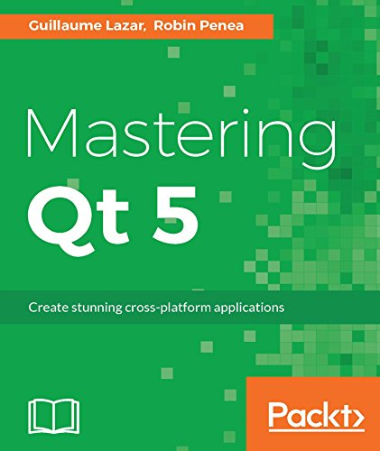『Mastering Qt 5: Create stunning cross-platform applications (English Edition)』のトップ画像