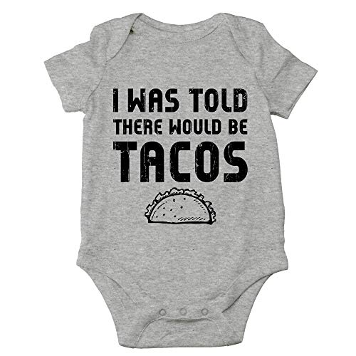 CBTwear I Was Told There Would Be Tacos - Funny Food Inspired outfits - Infant One-Piece Baby Bodysuit (12 Months, Heather Grey)
