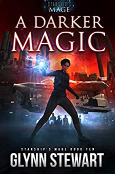 A Darker Magic (Starship's Mage Book 10) by [Glynn Stewart]