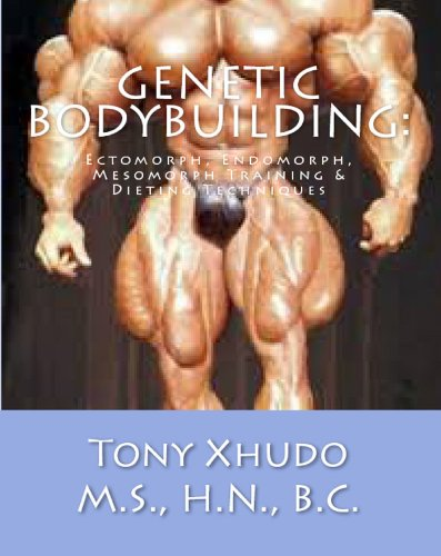 Genetic Bodybuilding: Ectomorph, Endomorph, Mesomorph Training & Dieting Techniques