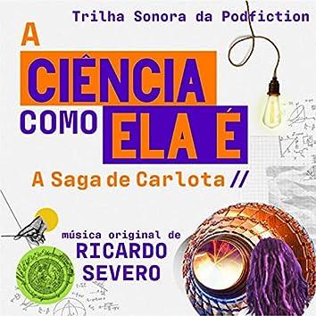 A ciência como ela é (A saga de Carlota) [Trilha Sonora da Podfiction]