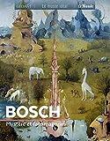 Bosch. Mystere et Fantasmagories