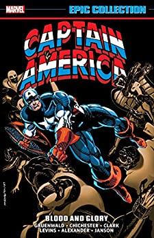 Captain America Epic Collection: Blood And Glory (Captain America (1968-1996)) by [Mark Gruenwald, D.G. Chichester, Margaret Clark, Rik Levins, Larry Alexander, Kevin Kobasic, Klaus Janson, DG Chichester]