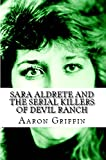 Sara Aldrete and the Serial Killers of Devil's Ranch