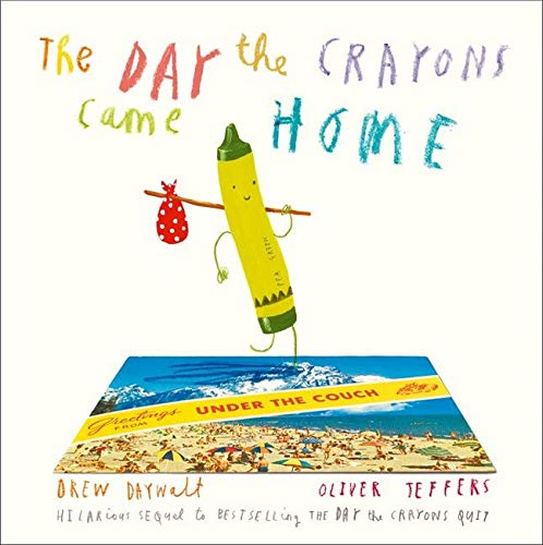 DAY THE CRAYONS CAME HOME- PB+