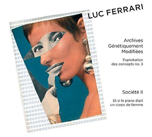 Archives Genetiquement Modifiees/Societe 2 by Luc Ferrari