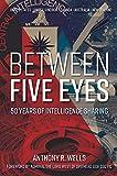 Between Five Eyes: 50 Years of Intelligence Sharing