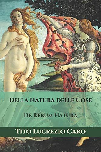 Della Natura delle Cose: De Rerum Natura