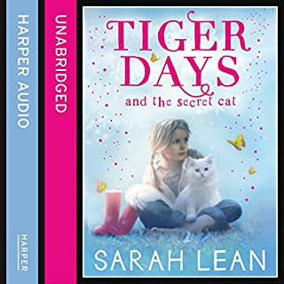 The Secret Cat     Tiger Days, Book 1              By:                                                                                                                                 Sarah Lean                               Narrated by:                                                                                                                                 Cassandra Harwood                      Length: 1 hr and 5 mins     4 ratings     Overall 4.8