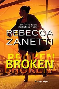 Broken (Deep Ops Book 3) by [Rebecca Zanetti]