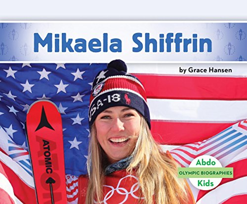 MIKAELA SHIFFRIN (Olympic Biographies)