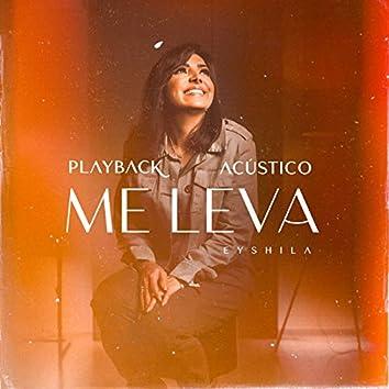 Me Leva (Acústico) [Playback]