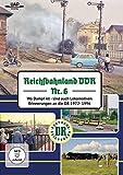 Reichsbahnland DDR Vol. 6 - Wo Dampf ist - sind auch Lokomotiven - Erinnerungen an die DR 1972- 1996