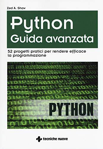 Python. Guida avanzata. 52 progetti pratici per rendere efficace la programmazione