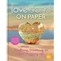 Love Island - On Paper: The Official Love Island Guide to Grafting, Cracking on and Mugging off