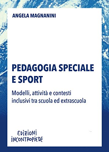 Pedagogia speciale e sport. Modelli, attività e contesti inclusivi tra scuola ed extrascuola