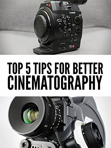 Top 5 Tips for Better Cinematography [OV]