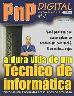 A dura vida de um técnico de informática - PnP Digital série Teoria e Prática nº 6 (Portuguese Edition)
