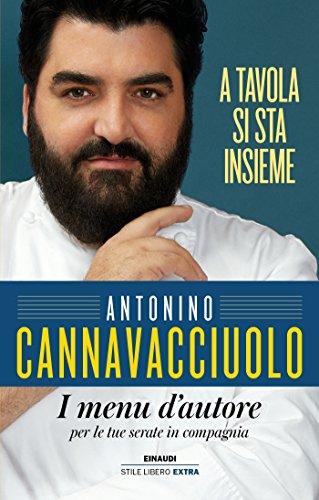 A tavola si sta insieme: I menu d'autore per le tue serate in compagnia (In cucina con Cannavacciuolo Vol. 3)